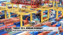 Hong Kong protests likely to negatively impact S. Korea's economy