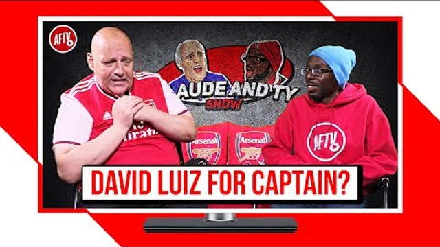David Luiz For Captain & We Can Get A Result At Liverpool! | Claude & Ty Show