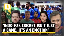 Indo-Pak Matches Are All About Emotions: Cricket Fans in Pakistan