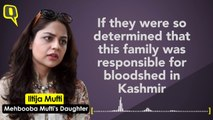 'As An Indian I Feel Betrayed': Mehbooba's Daughter on Article 370