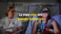 La vraie crise des pseudo-épilepsies
