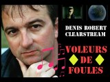 "Denis Robert - Clearstream - ""Voleurs de Foules"""