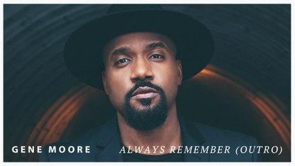 Gene Moore - Always Remember