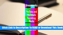 Online Streampunks: YouTube and the Rebels Remaking Media  For Free