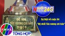 THVL | Người đưa tin 24G (18g30 ngày 20/08/2019)