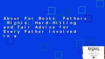About For Books  Fathers  Rights  Hard-Hitting and Fair Advice for Every Father Involved in a