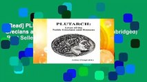 [Read] PLUTARCH: Lives of the noble Grecians and Romans (Complete and Unabridged)  Best Sellers