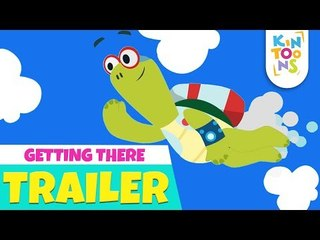 Getting There - Official Trailer   Releasing 25th March   Nursery Rhymes   KinToons