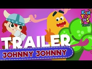 Johnny Johnny | Official Trailer | Releasing 24th May | Tamil Nursery Rhymes | KinToons Tamil