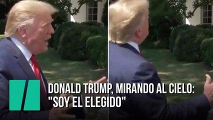 """Donald Trump, mirando al cielo: """"Soy el elegido"""""""