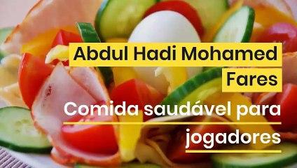 Abdul Hadi Mohamed Fares | Comida saudável para jogadores