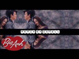 Sống Xa Anh Chẳng Dễ Dàng Remix By Dsmall   Bảo Anh