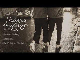 Tháng Mười Ba - Huỳnh Tú   MV Lyrics