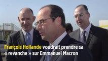François Hollande voudrait prendre sa « revanche » sur Emmanuel Macron