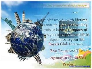 Royals Club International Noida Uttar Pradesh Tour Services
