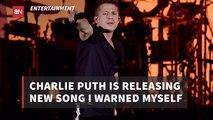 Charlie Puth's New Music