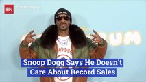 Snoop Dogg Doesn't Need The Cash