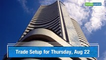 Trade setup for Thursday: Keep an eye on these 5 stocks for August 22
