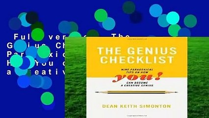 Full version  The Genius Checklist: Nine Paradoxical Tips on How You can Become a Creative Genius