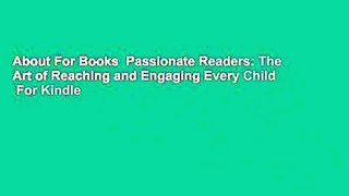 About For Books  Passionate Readers: The Art of Reaching and Engaging Every Child  For Kindle