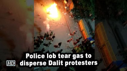 Police lob tear gas to disperse Dalit protesters