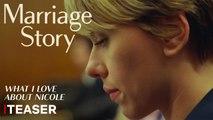 """Marriage Story Bande-annonce Teaser - """"Ce que j'aime chez Nicole"""" (Comédie 2019) Adam Driver, Scarlett Johansson Netflix"""