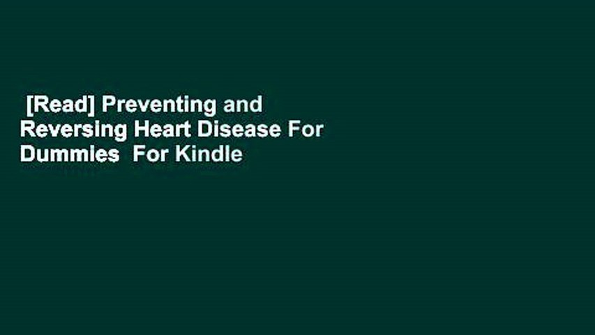 [Read] Preventing and Reversing Heart Disease For Dummies  For Kindle