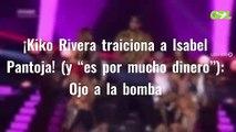 """¡Kiko Rivera traiciona a Isabel Pantoja! (y """"es por mucho dinero""""): Ojo a la bomba"""