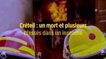 Créteil : un mort et plusieurs blessés dans un incendie