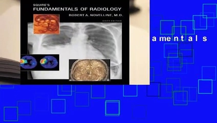 [READ] Squire s Fundamentals of Radiology