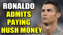 Ronaldo admits paying 2.7 crore to silence the harassment accuser   Oneindia News