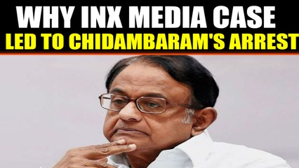 INX Media case- Why it led to P.Chidambaram's dramatic arrest, know here | Oneindia News