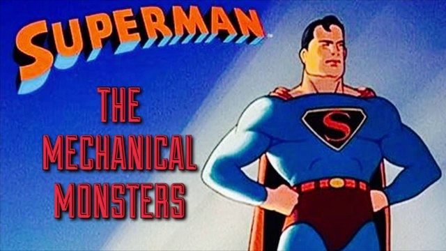 Superman - The Mechanical Monsters (1941)