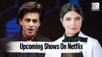 Priyanka And SRK To Enter The World Of Netflix