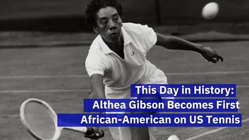 This Day in History: Althea Gibson Becomes First African-American on US Tennis Tour