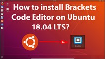 How to install Brackets Code Editor on Ubuntu 18.04 LTS?