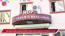 Oğlunun PKK tarafından kaçırıldığını düşünen anne HDP binası önünde eyleme başladı