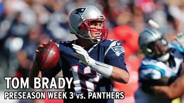 Tom Brady Stats From Patriots vs. Panthers Preseason Week 3