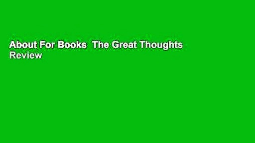 About For Books  The Great Thoughts  Review
