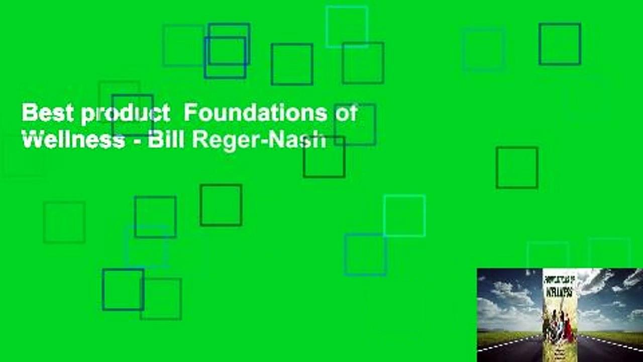 Best product  Foundations of Wellness - Bill Reger-Nash