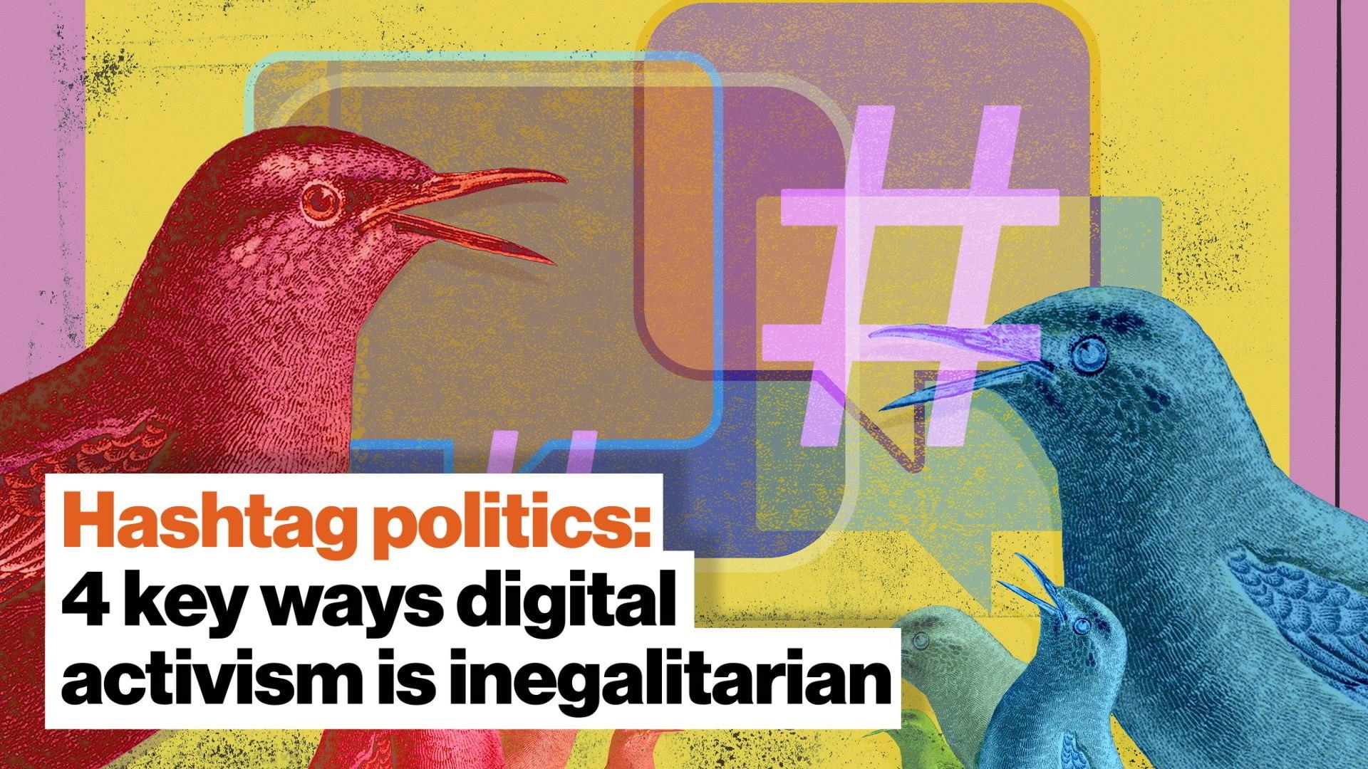 Hashtag politics: 4 key ways digital activism is inegalitarian