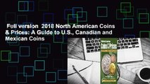 Full version  2018 North American Coins & Prices: A Guide to U.S., Canadian and Mexican Coins