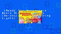 [Read] The Berenstain Bears Kindness Counts (Berenstain Bears/Living Lights)  For Online