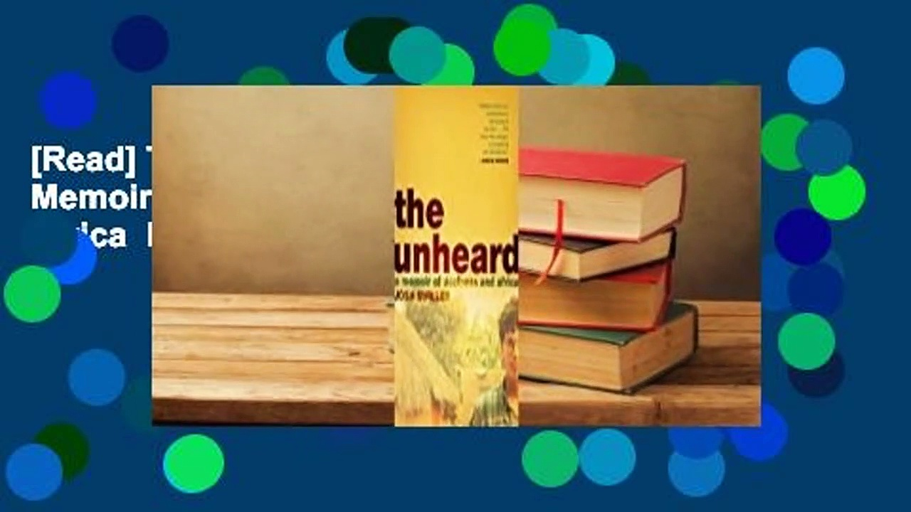 [Read] The Unheard: A Memoir of Deafness and Africa  For Full