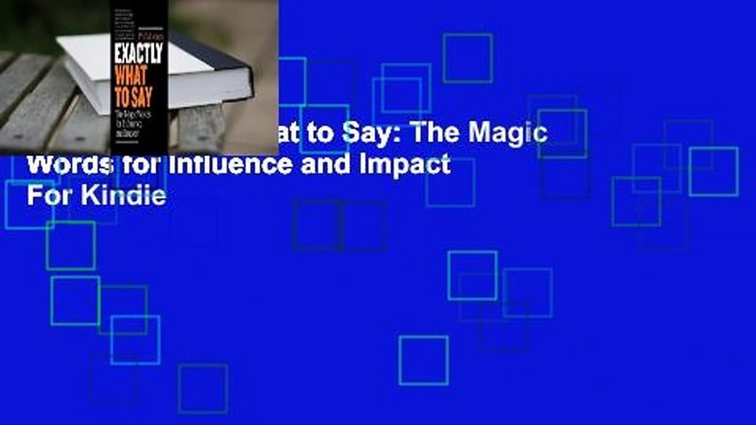 Online Exactly What to Say: The Magic Words for Influence and Impact  For Kindle