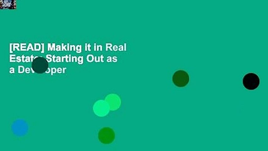 [READ] Making it in Real Estate: Starting Out as a Developer