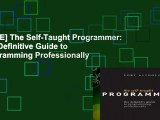 [FREE] The Self-Taught Programmer: The Definitive Guide to Programming Professionally