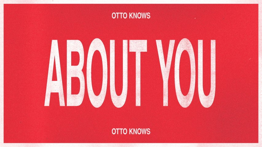 Otto Knows - About You