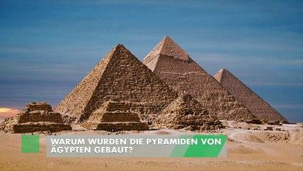 Warum wurden die Pyramiden von Ägypten gebaut?
