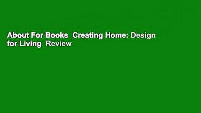 About For Books  Creating Home: Design for Living  Review